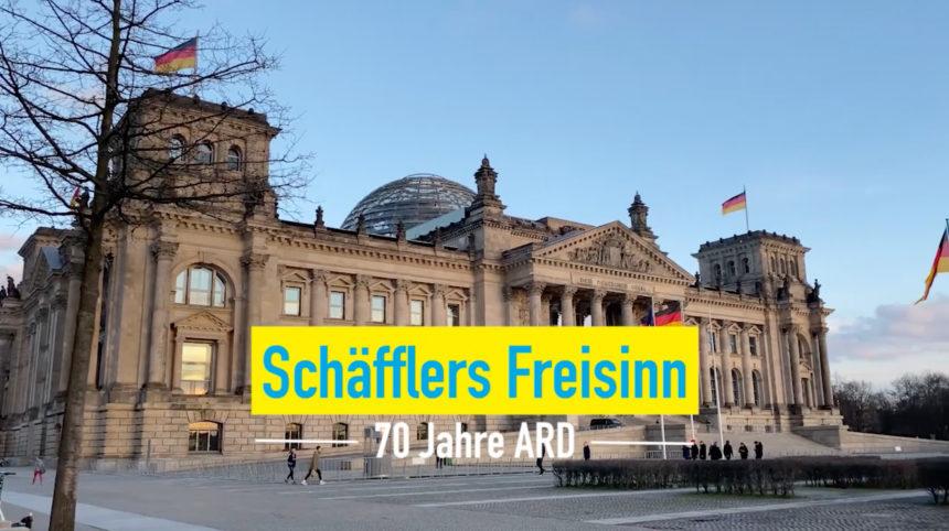 Schäfflers Freisinn – Folge03: 70 Jahre ARD