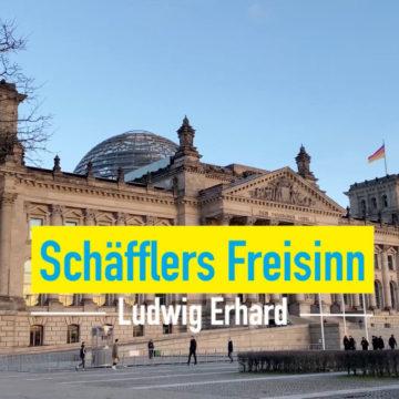 Schäfflers Freisinn – Folge02: Ludwig Erhard