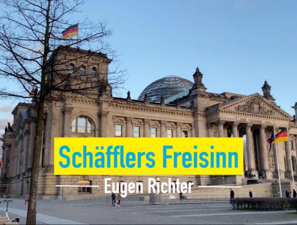 Schäfflers Freisinn – Folge05: Eugen Richter