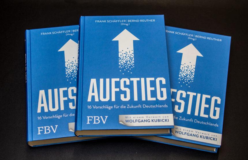 Aufstieg – 16 Vorschläge für die Zukunft Deutschlands