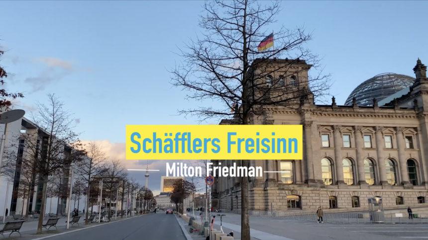 Schäfflers Freisinn – Folge (07): Milton Friedman