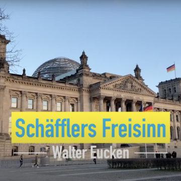 Schäfflers Freisinn – Folge (09): Walter Eucken